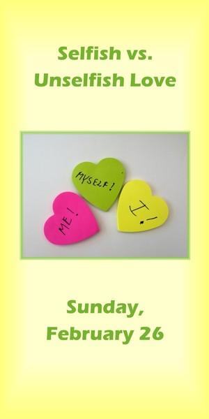 message  selfish vs. unselfish love